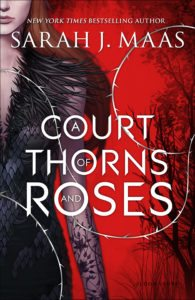 A Court of Thorn & Roses, Sarah J Maas, Bloomsbury, 2015