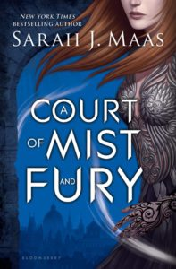 A Court of Mist and Fury, Sarah J Maas, BLoomsbury, 2016