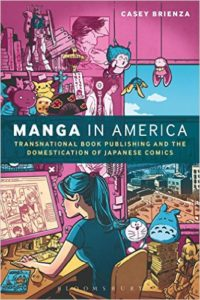 Manga in America by Casey Brienza