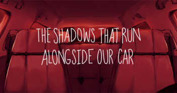 The Shadows That Run Alongside Our Car by Lox Rain