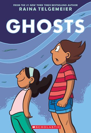 Ghosts Raina Telgemeier Scholastic Graphix (September 2016)