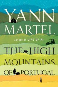 The High Mountains of Portugal, Yann Martel, Penguin Random House, 2016