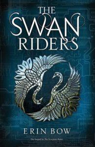 The Swan Riders Erin Bow Margaret K. McElderry Books September 20th 2016