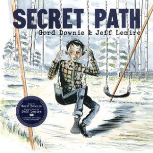 Secret Path, Gord Downie, Jeff Lemire, Simon & Schuster, 2016