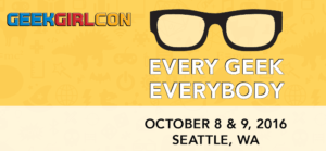 GeekGirlCon 2016, Seattle WA