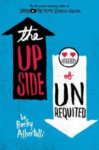 The Upside of Unrequited by Becky Albertalli (Balzer + Bray, 2017)