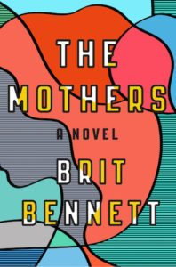 The Mothers Brit Bennett Riverhead Books October 11, 2016