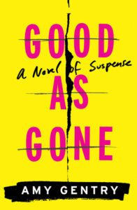 Good as Gone Amy Gentry Houghton Mifflin Harcourt July 26 2016
