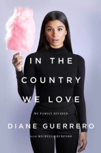 In the Country We Love, Diane Guerrero, Henry Holt, 2016