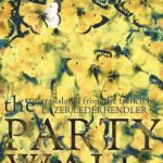 The Party Wall by Catherine Leroux (Biblioasis, 2016)