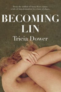 Becoming Lin by Tricia Dower (Caitlin Press, 2016)