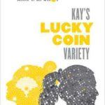 Kay's Lucky Coin Variety, Ann Y.K. Choi, Touchstone, 2016