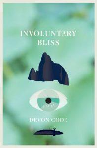 Involuntary Bliss, Devon Cole, BookThug, 2016
