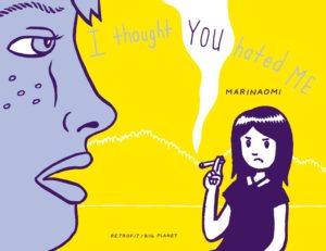 I Thought You Hated Me, MariNaomi, Retrofit/Big Planet