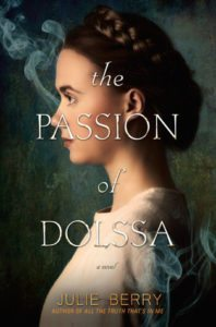 The Passion of Dolssa by Julie Berry. Viking Books for Young Readers. April 12, 2016.