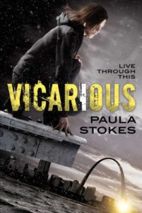 Vicarious by Paula Stokes. Tor Teen. August 16, 2016.