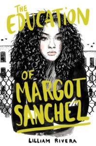 The Education of Margot Sanchez, Lilliam Rivera, Simon & Schuster, 2017