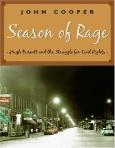 Season of Rage: Hugh Burnett and the Struggle for Civil Rights. John Cooper. Tundra Books. 2005.