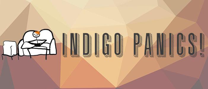 Indigo Panics