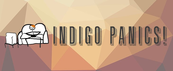Indigo Panics: In the Beginning