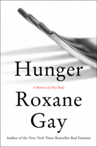 Roxane Gay. Harper Collins. 2017.