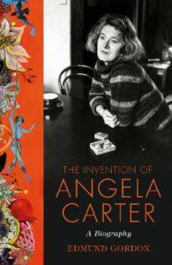 """The Invention of Angela Carter,"" Chatto & Windus. By Edmund Gorden."