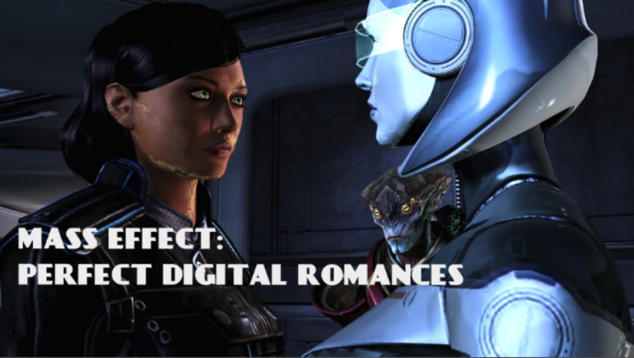 Mass Effect: Perfect Digital Romances