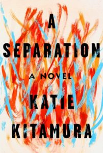 The Separation Katie Kitamura Riverhead Books February 7, 2017