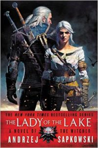 The Witcher: The Lady of the Lake by Andrzej Sapkowski Orbit (March 14, 2017)