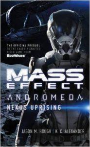 Mass Effect Andromeda: Nexus Uprising by Jason M. Hough and KC Alexander (Titan Books 2017)