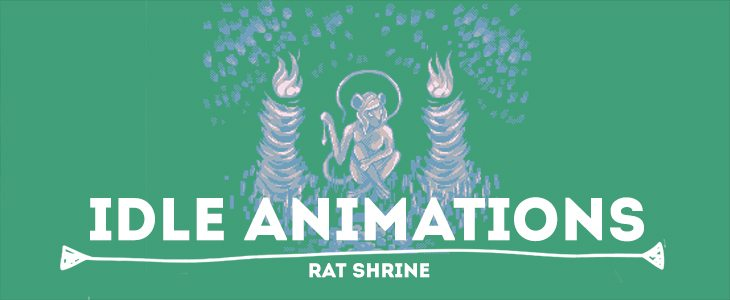 Idle Animations: Visiting the Rat Shrine