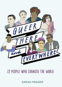 Queer There and Everywhere, Sarah Prager, HarperCollins, 2017