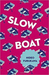 Slow Boat, Hideo Furukawa, Pushkin Press, 2017