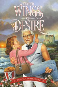 Tender Wings of Desire by Colonel Sanders (KFC, May 2017)