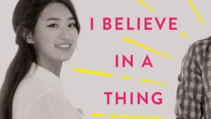 I Believe in a Thing Called Love by Maureen Goo. May 30th 2017. Farrar, Straus and Giroux.