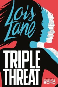 """Triple Threat (Lois Lane)"" by Gwenda Bond. Jacket and book design by Bob Lentz. Switch Press"