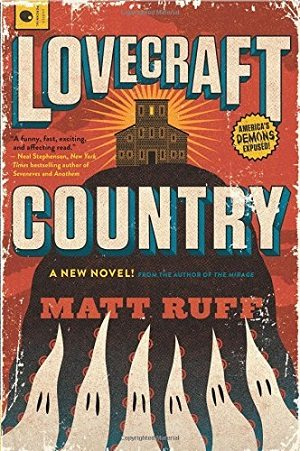 """Lovecraft Country,"" Matt Ruff. Cover design by Jaime Putorti. HarperCollins Publishers."