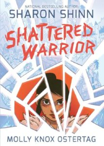 Shattered Warrior - Sharon Shinn, Molly Knox Ostertag - First Second, 2017