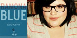 Ramona Blue, Julie Murphy, HarperCollins, 2017 / Julie Murphy Author Photo, Goodreads, 2017