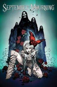 September Mourning Volume 1 Top Cow Productions, Inc. Betsy Gonia (c), Katarina Devic (c), Sumeyye Kesgin (a), Emily Lazar (w), Mariah Mccourt (w), Troy Peteri (l) June 2017