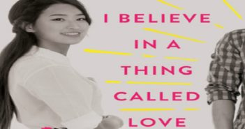 I believe in a thing called love, Maurene Goo, Farrar, Straus and Giroux, 2017