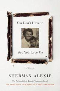 """Sherman Alexie's """"You Don't Have to Say You Love Me"""""""