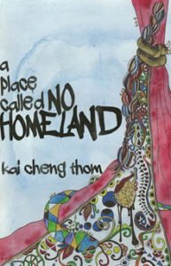 A Place Called No Homeland, Kai Cheng Thom, Arsenal Pulp Press, 2016