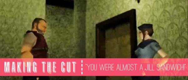Making the Cut: Defending The Jill Sandwich, Barry Burton Style