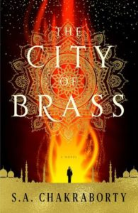 The City of Brass by S.A. Chakraborty (November 14 2017, Harper Voyager)