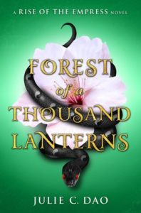 Forest of a Thousand Lanterns by Julie C. Dao (October 10 2017, Philomel Books)
