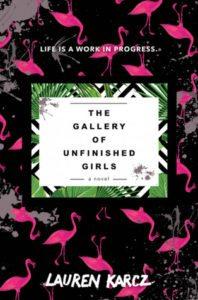 The Gallery of Unfinished Girls, Lauren Karcz, HarperTeen, 2017
