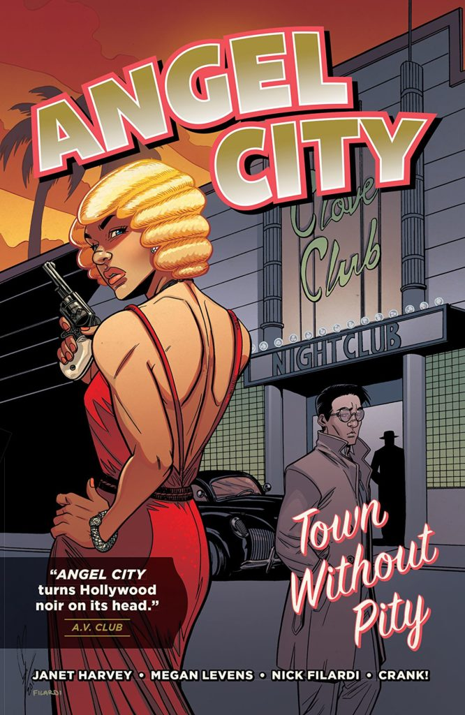 Angel City: written by Janet Harvey, illustrated by Megan Levens, colored by Nick Filardi, lettered by Crank!