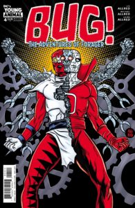 Bug! The Adventures of Forager #4 - DC Comics -Michael Allread and Laura Allred