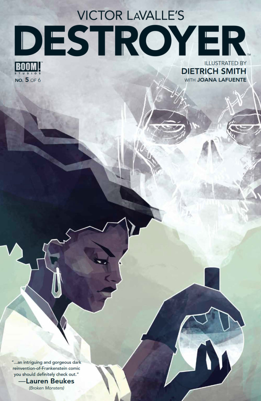 Victor LaValle's Destroyer #5 (of 6) Publisher: BOOM! Studios Writer: Victor LaValle Artist: Dietrich Smith Cover Artist: Micaela Dawn